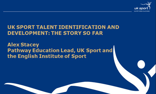 UK Sport Talent Identification and Development: The story so far